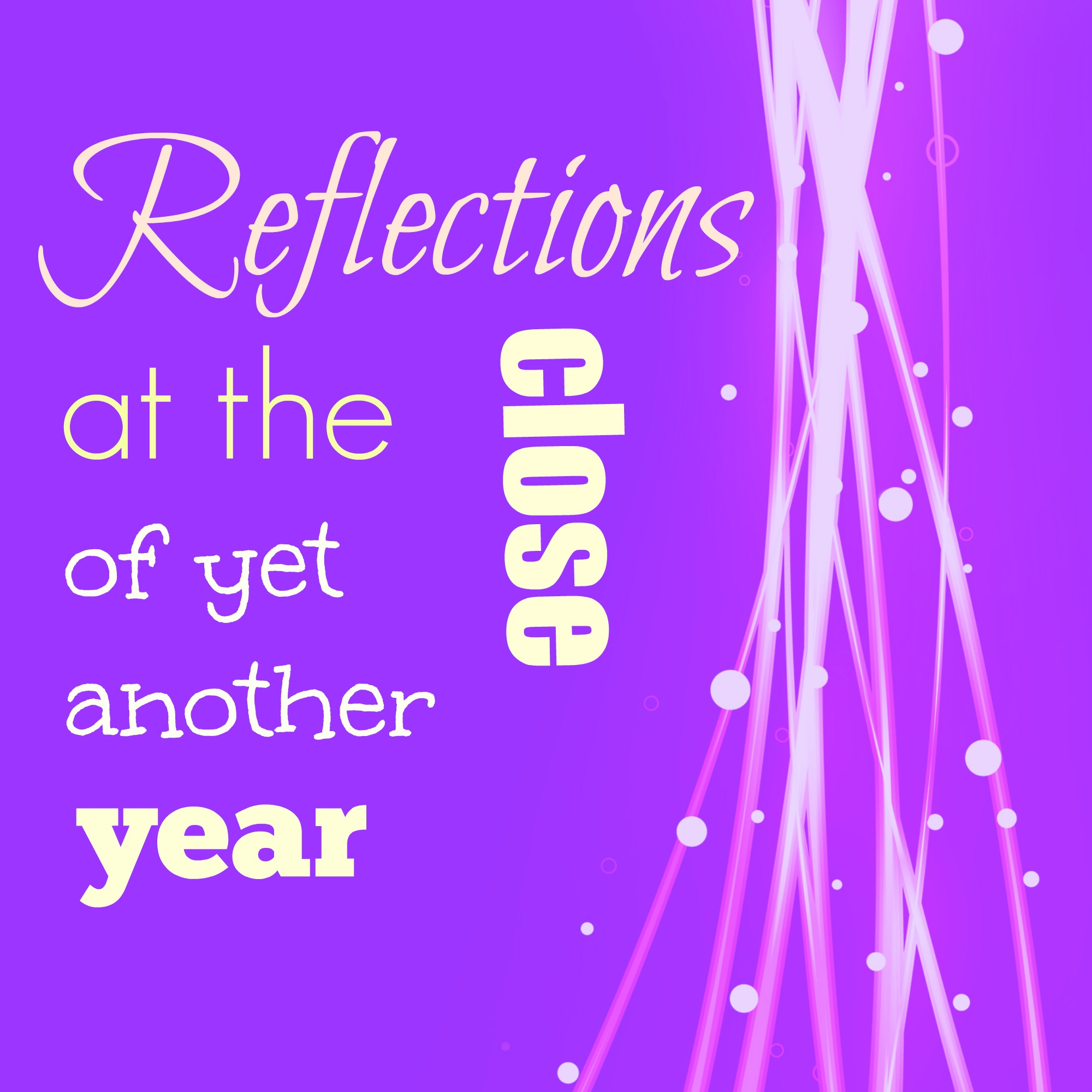 Reflections at the close of yet another year