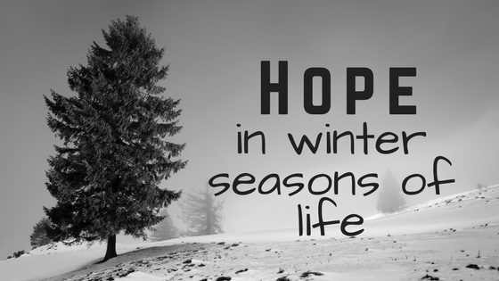 Hope in winter seasons of life