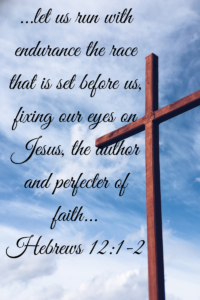let us run with endurance the race that is set before us, 2 [a]fixing our eyes on Jesus, the [b]author and perfecter of faith