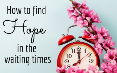 How to Find Hope in the Waiting Times
