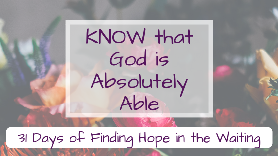 know that God is Absolutely Able