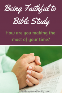 How are you being faithful to bible study