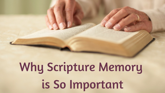 Why Scripture Memory is so Important