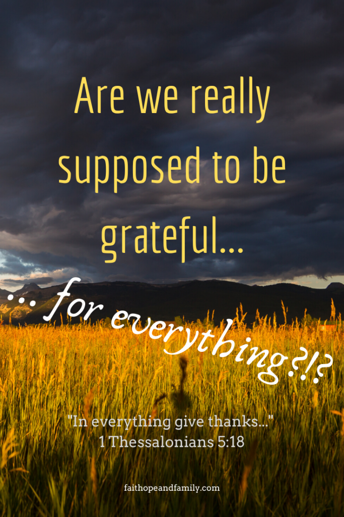 The bible tells us to give thanks in all circumstances, but is that really true for everything? Does gratitude extend to the difficult things as well? #thankfulness #grateful #blessed
