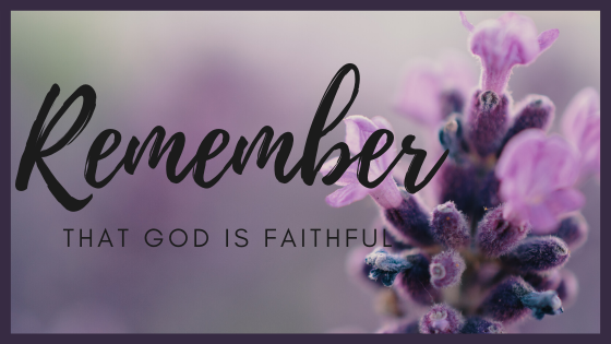 Remember that God is Faithful